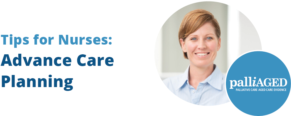 Tips for Nurses: Advance Care Planning