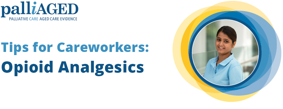 Tips for Careworkers: Analgesia