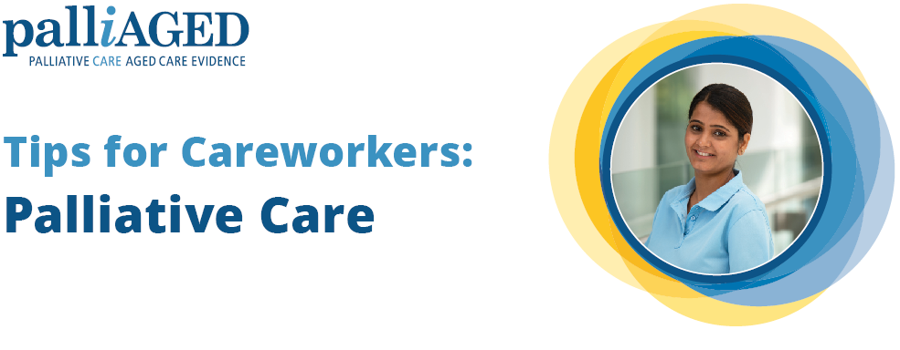 Tips for Careworkers: Palliative Care